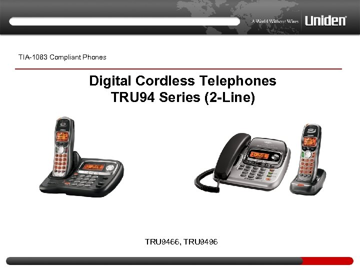 TIA-1083 Compliant Phones Digital Cordless Telephones TRU 94 Series (2 -Line) TRU 9466, TRU
