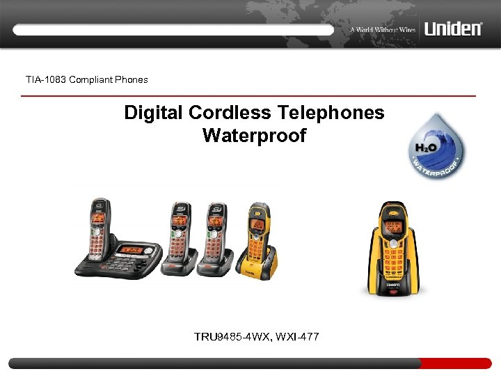 TIA-1083 Compliant Phones Digital Cordless Telephones Waterproof TRU 9485 -4 WX, WXI-477