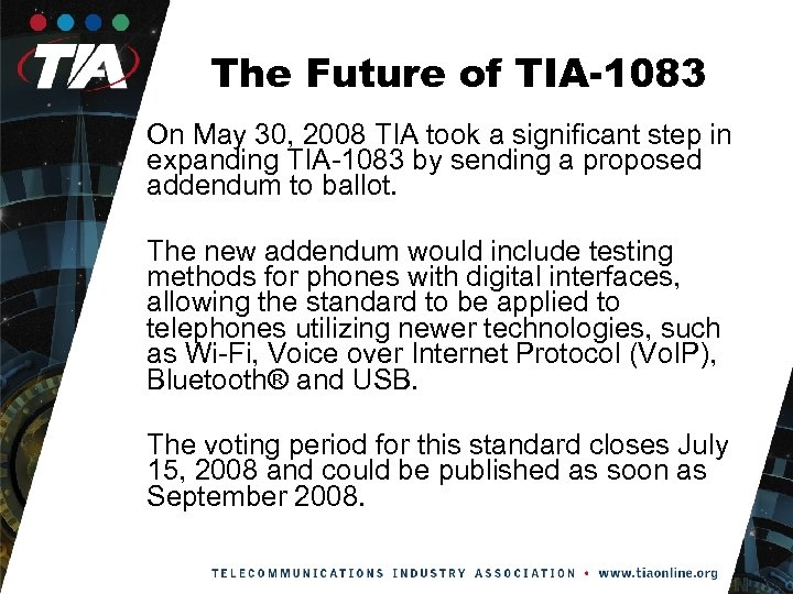 The Future of TIA-1083 On May 30, 2008 TIA took a significant step in