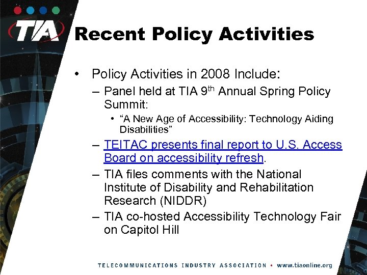 Recent Policy Activities • Policy Activities in 2008 Include: – Panel held at TIA