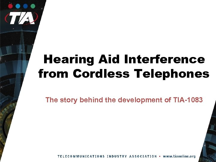 Hearing Aid Interference from Cordless Telephones The story behind the development of TIA-1083