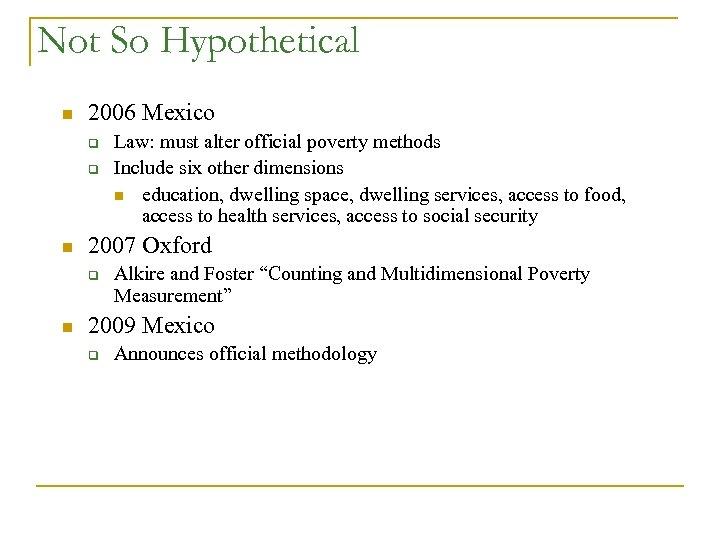 Not So Hypothetical n 2006 Mexico q q n 2007 Oxford q n Law: