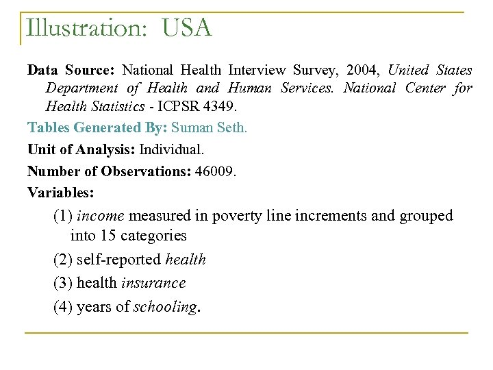 Illustration: USA Data Source: National Health Interview Survey, 2004, United States Department of Health