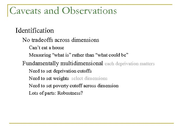 """Caveats and Observations Identification No tradeoffs across dimensions Can't eat a house Measuring """"what"""