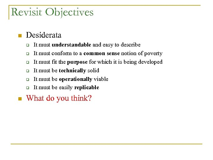 Revisit Objectives n Desiderata q q q n It must understandable and easy to