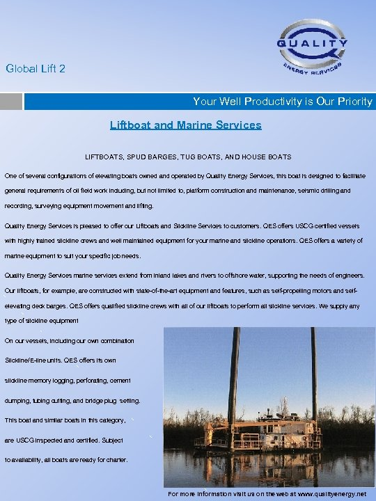 Global Lift 2 Your Well Productivity is Our Priority Liftboat and Marine Services LIFTBOATS,