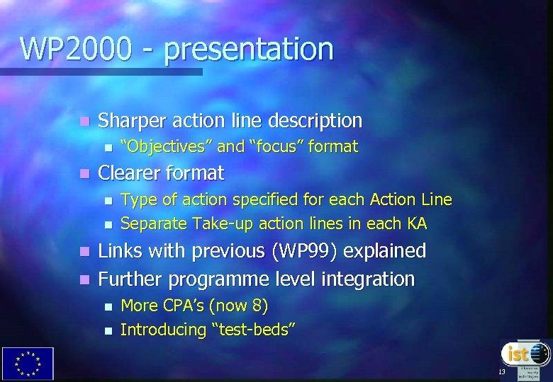 """WP 2000 - presentation n Sharper action line description n n """"Objectives"""" and """"focus"""""""