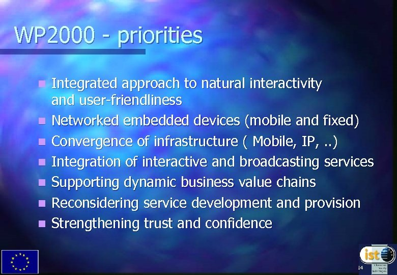 WP 2000 - priorities n n n n Integrated approach to natural interactivity and