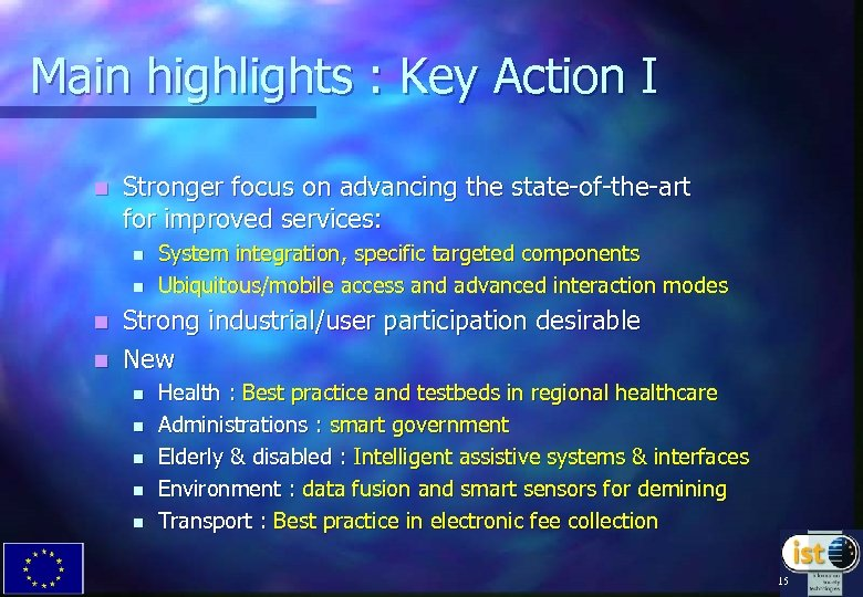 Main highlights : Key Action I n Stronger focus on advancing the state-of-the-art for