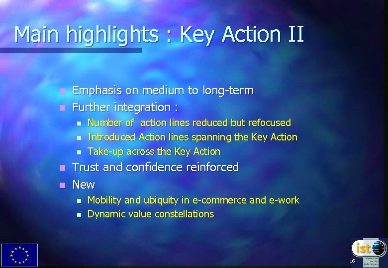 Main highlights : Key Action II Emphasis on medium to long-term n Further integration