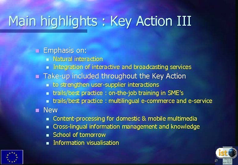 Main highlights : Key Action III n Emphasis on: n n n Take-up included