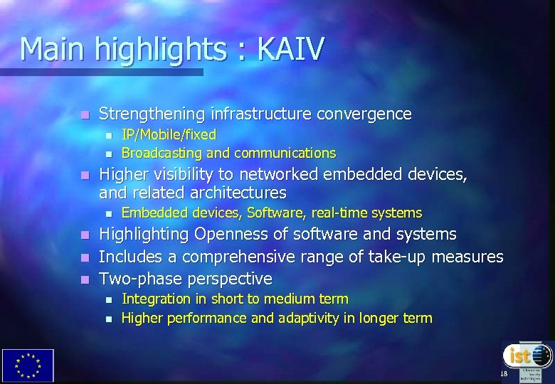 Main highlights : KAIV n Strengthening infrastructure convergence n n n IP/Mobile/fixed Broadcasting and