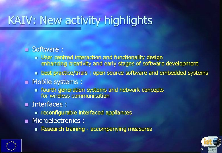 KAIV: New activity highlights n Software : n n n User centred interaction and