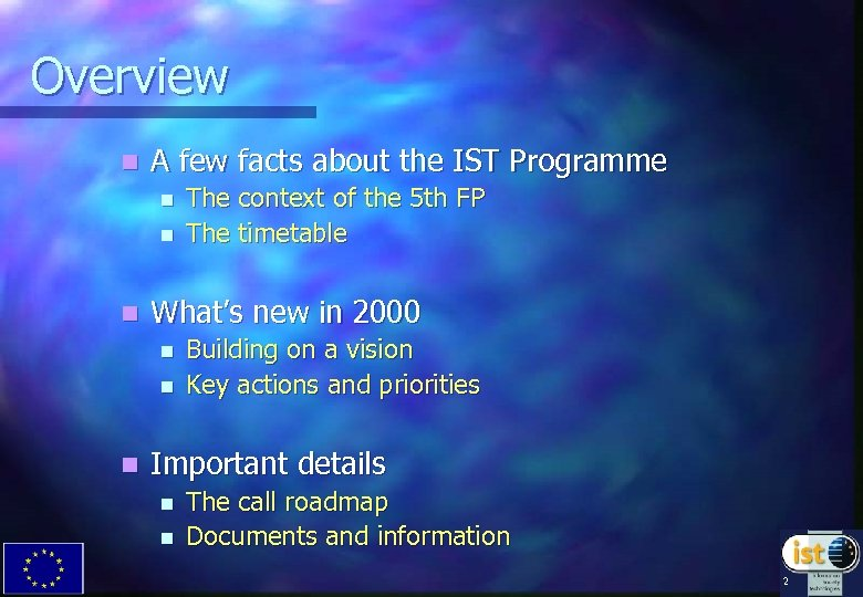 Overview n A few facts about the IST Programme n n n What's new