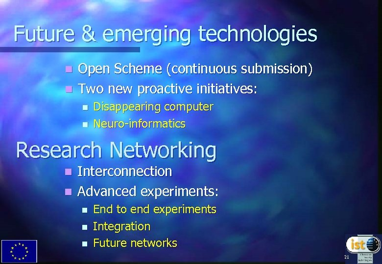 Future & emerging technologies Open Scheme (continuous submission) n Two new proactive initiatives: n