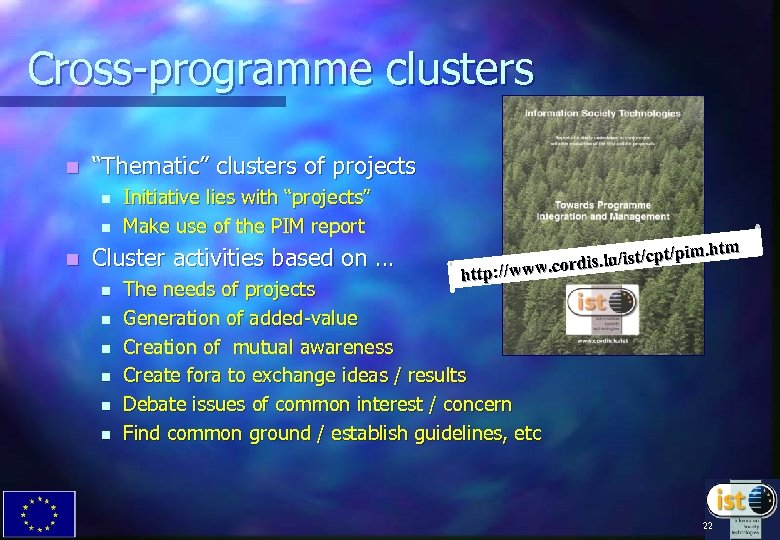 """Cross-programme clusters n """"Thematic"""" clusters of projects n n n Initiative lies with """"projects"""""""