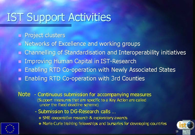 IST Support Activities n n n Project clusters Networks of Excellence and working groups
