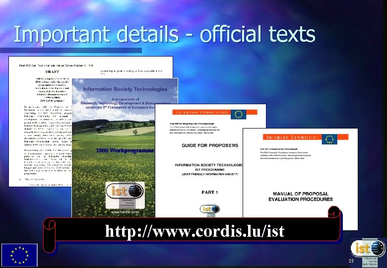Important details - official texts 2000 Workprogramme http: //www. cordis. lu/ist 25
