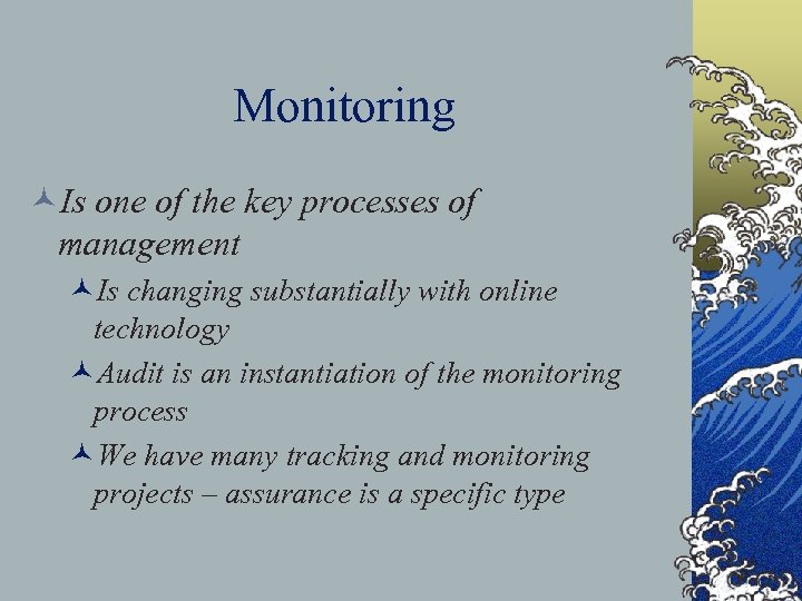 Monitoring ©Is one of the key processes of management ©Is changing substantially with online