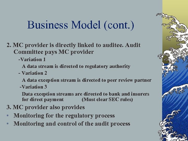 Business Model (cont. ) 2. MC provider is directly linked to auditee. Audit Committee