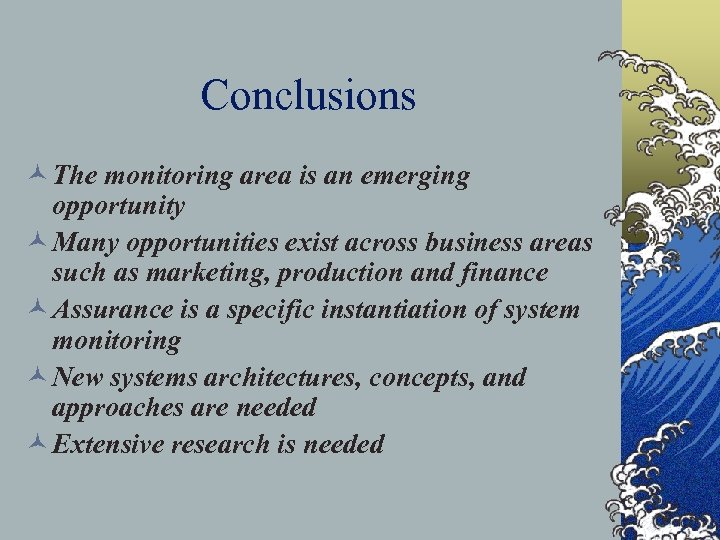 Conclusions © The monitoring area is an emerging opportunity © Many opportunities exist across