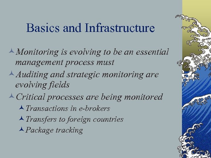 Basics and Infrastructure ©Monitoring is evolving to be an essential management process must ©Auditing