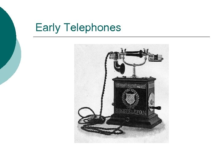 Early Telephones