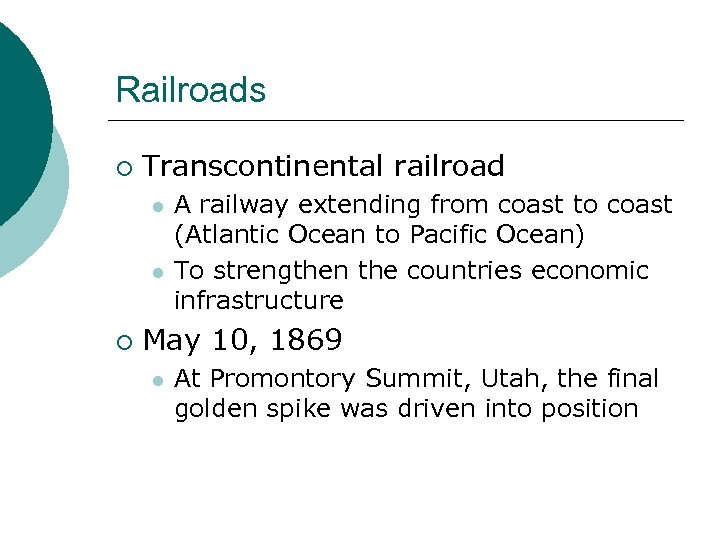 Railroads ¡ Transcontinental railroad l l ¡ A railway extending from coast to coast