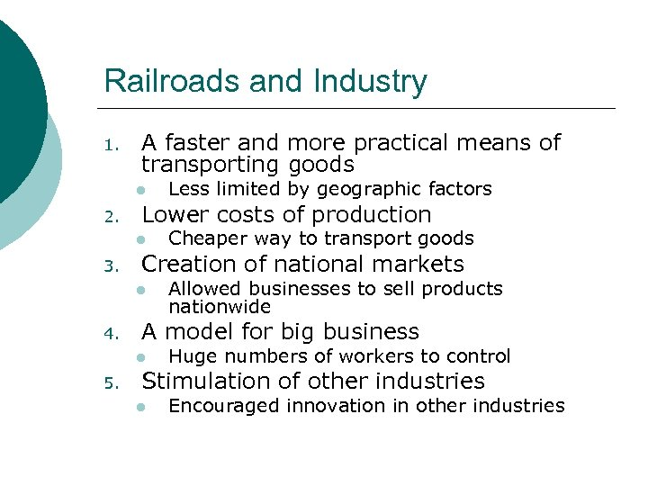 Railroads and Industry 1. A faster and more practical means of transporting goods l