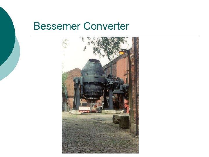Bessemer Converter