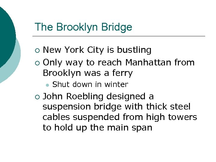The Brooklyn Bridge New York City is bustling ¡ Only way to reach Manhattan