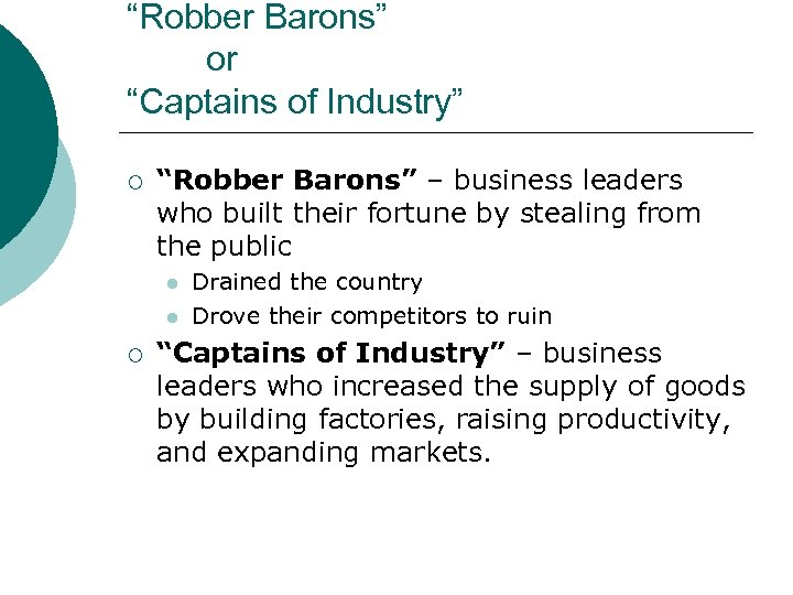 """Robber Barons"" or ""Captains of Industry"" ¡ ""Robber Barons"" – business leaders who built"