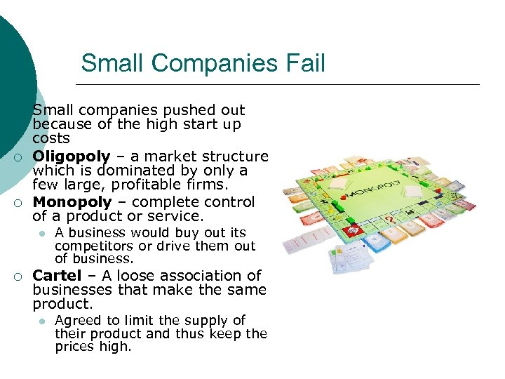 Small Companies Fail ¡ ¡ ¡ Small companies pushed out because of the high
