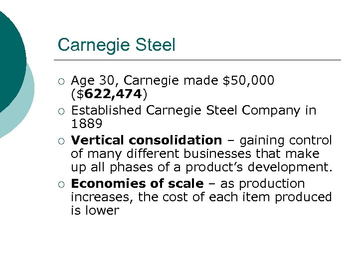 Carnegie Steel ¡ ¡ Age 30, Carnegie made $50, 000 ($622, 474) Established Carnegie