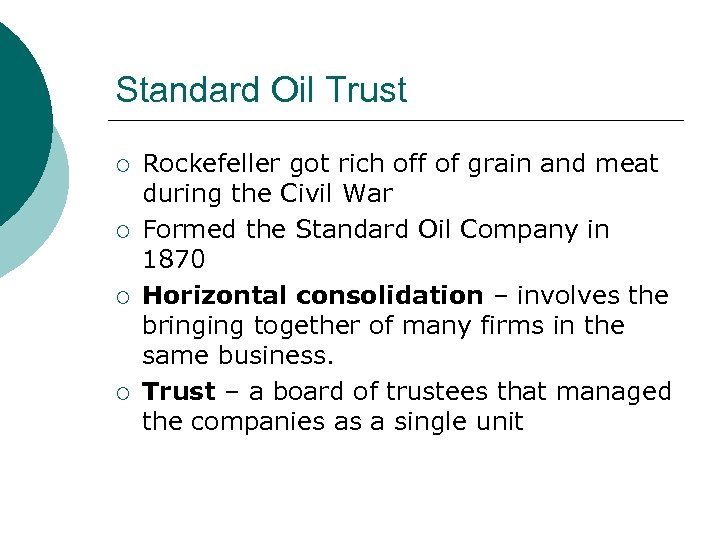 Standard Oil Trust ¡ ¡ Rockefeller got rich off of grain and meat during