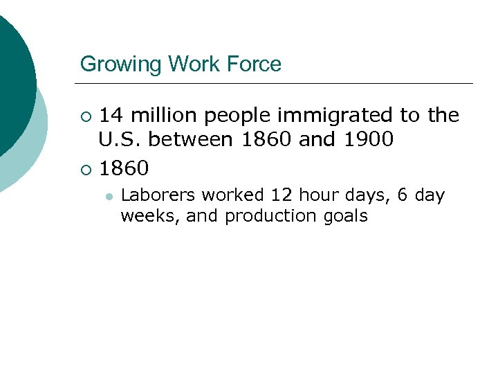 Growing Work Force 14 million people immigrated to the U. S. between 1860 and
