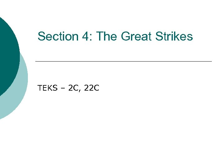 Section 4: The Great Strikes TEKS – 2 C, 22 C