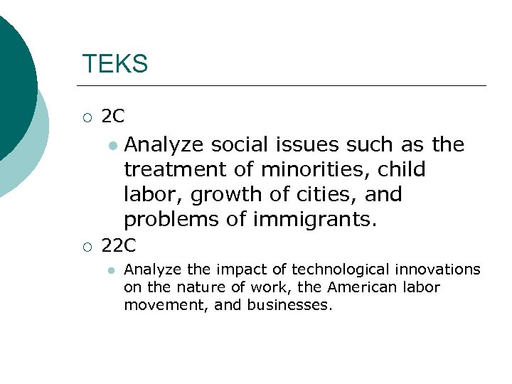TEKS ¡ 2 C l ¡ Analyze social issues such as the treatment of