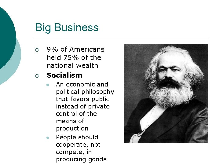 Big Business ¡ ¡ 9% of Americans held 75% of the national wealth Socialism