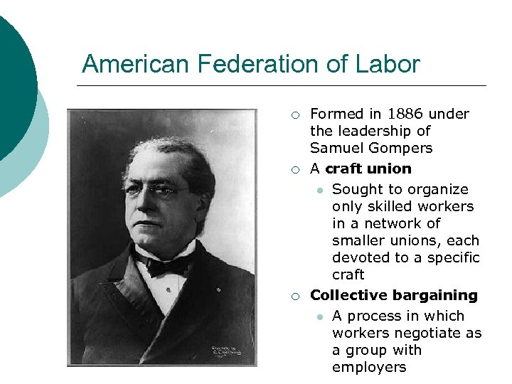American Federation of Labor ¡ ¡ ¡ Formed in 1886 under the leadership of