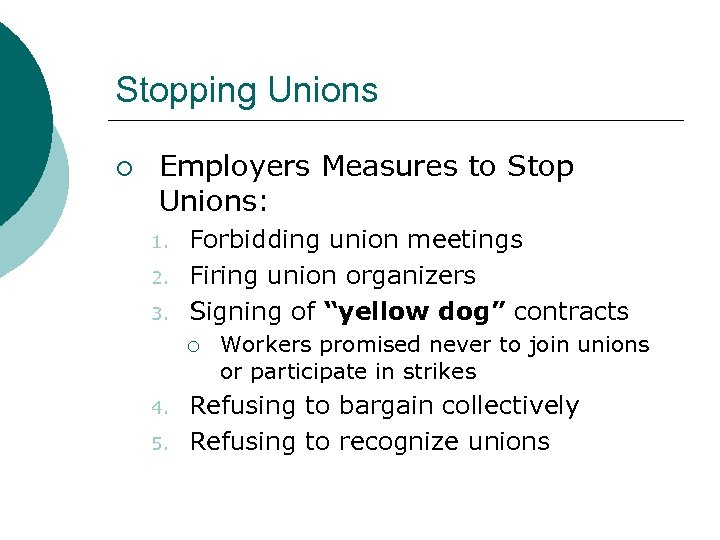 Stopping Unions ¡ Employers Measures to Stop Unions: 1. 2. 3. Forbidding union meetings