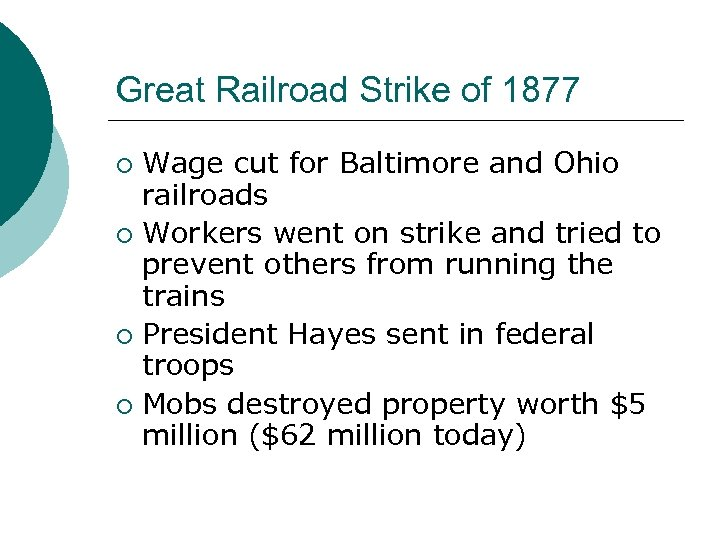 Great Railroad Strike of 1877 Wage cut for Baltimore and Ohio railroads ¡ Workers