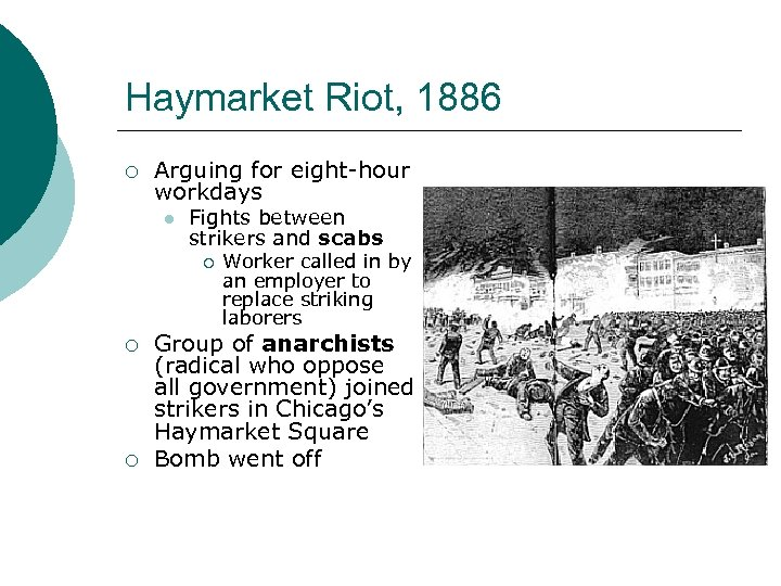 Haymarket Riot, 1886 ¡ Arguing for eight-hour workdays l Fights between strikers and scabs