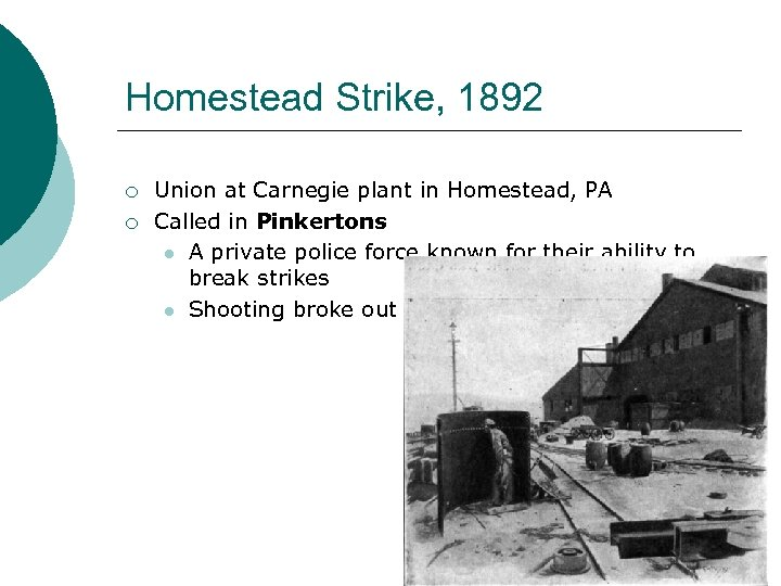 Homestead Strike, 1892 ¡ ¡ Union at Carnegie plant in Homestead, PA Called in