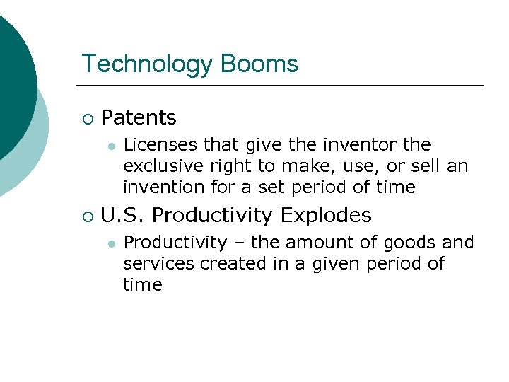 Technology Booms ¡ Patents l ¡ Licenses that give the inventor the exclusive right