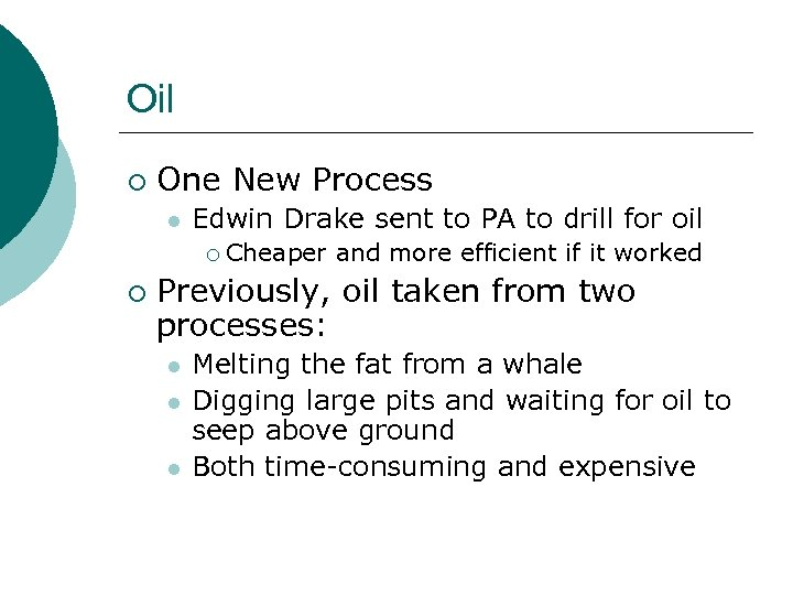 Oil ¡ One New Process l Edwin Drake sent to PA to drill for