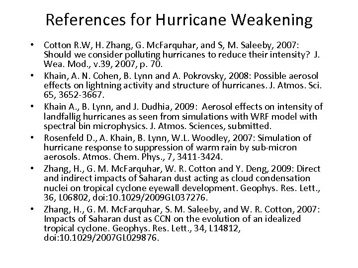 References for Hurricane Weakening • Cotton R. W, H. Zhang, G. Mc. Farquhar, and