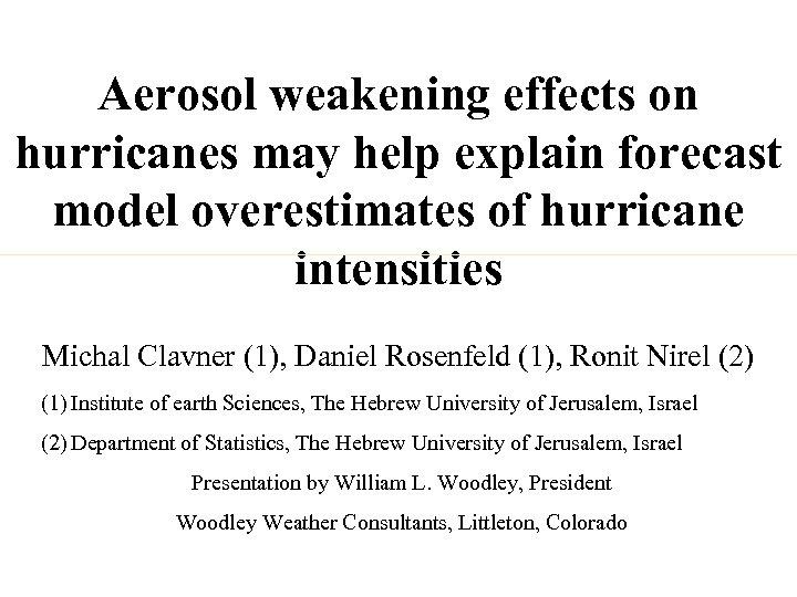 Aerosol weakening effects on hurricanes may help explain forecast model overestimates of hurricane intensities