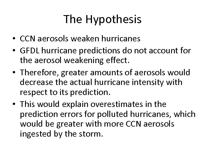 The Hypothesis • CCN aerosols weaken hurricanes • GFDL hurricane predictions do not account