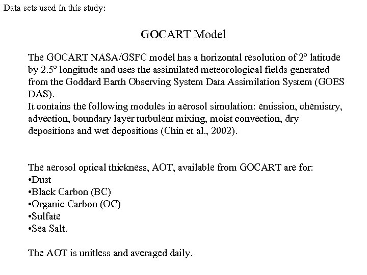 Data sets used in this study: GOCART Model The GOCART NASA/GSFC model has a